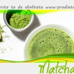 Matcha ceai verde proprietati si beneficii
